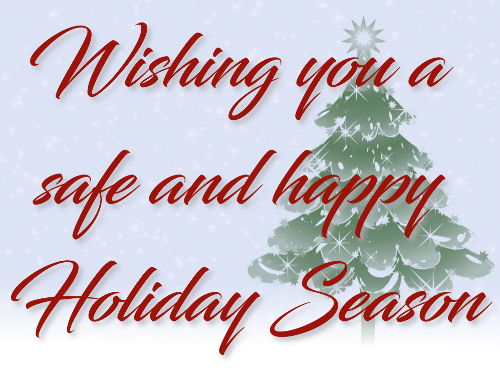 Wishing you a safe and happy holiday season.
